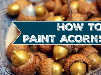 How To Paint Acorns | DIY | Jenny On The Spot