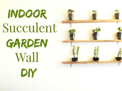 How to Make An Indoor Succulent Garden- Wall Art DIY- Minimalist Home Decor