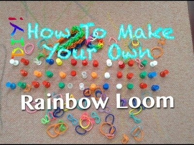 How To Make Your Own RAINBOW LOOM