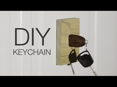⇒ DIY Wooden Keychain: Never Lose your Keys Again