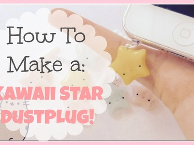 How to Make a Kawaii Star Dust Plug with Polymer Clay | No Mold Needed!