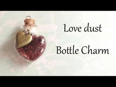 Love dust Bottle Charm Tutorial