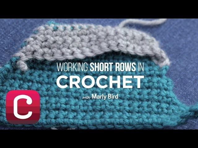 Working Short Rows in Crochet with Marly Bird | Creativebug