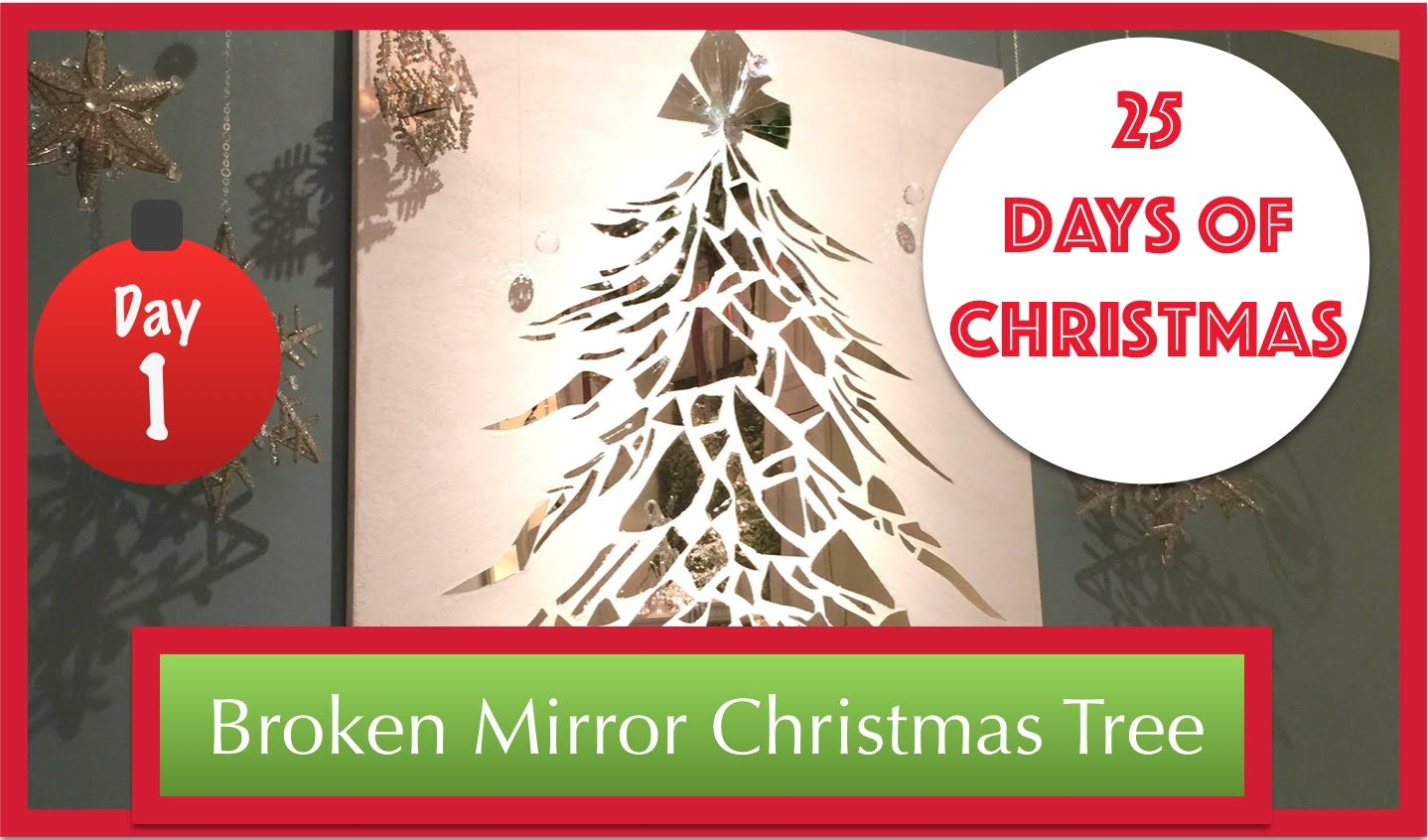 Broken Mirror Christmas Tree DIY | 1st Day of 25 Days of Christmas 2015
