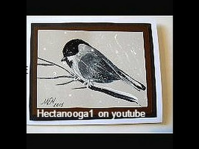 CHRISTMAS CARDS - diy, draw a chicadee and paint a CHICADEE, card - cardmaking
