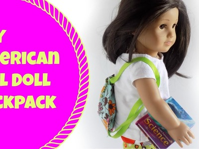D.I.Y American Girl Doll Backpack!