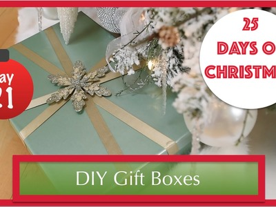 DIY Gift Boxes With Lids | 21st Day of Christmas 2015!