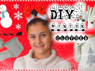 DIY WINTER CLOTHES | CHRISTMAS INSPIRED CLOTHES 2015