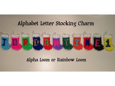 New Christmas Alphabet Letter Stocking Charm - Alpha Loom. Rainbow Loom - Quick & Easy