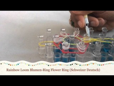 Rainbow Loom Blume Ring Flower Ring - Schweizer Deutsch