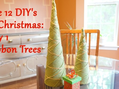 The 12 DIY's of Christmas: Day 1 Ribbon Trees