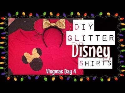 DIY Christmas Glitter Disney Shirts | VLOGMAS Day 4
