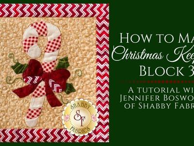How to Make Christmas Keepsakes Block 3 with Shabby Fabrics