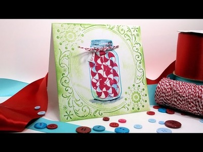 Let's Stamp a Jar of Goodies! {Quick Christmas Card}