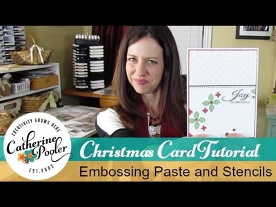 Christmas Card with Embossing Paste and Stencils - Catherine Pooler