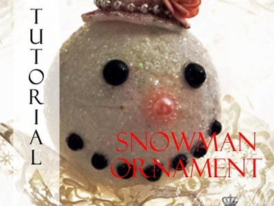 12 Days of a Shabby Christmas Project 1 Snowman  Ornament