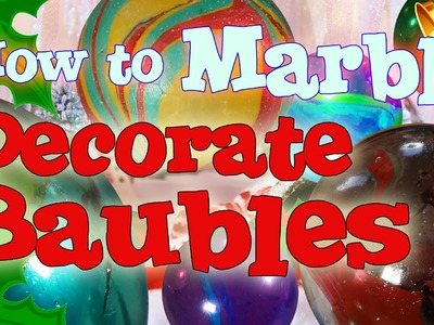 How to make & decorate Christmas Baubles - Marbling Craft Tutorial