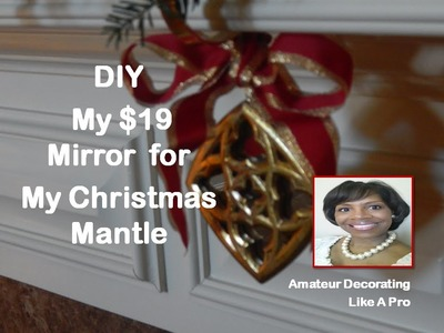 DIY - My $19 Mirror For My Christmas Mantle