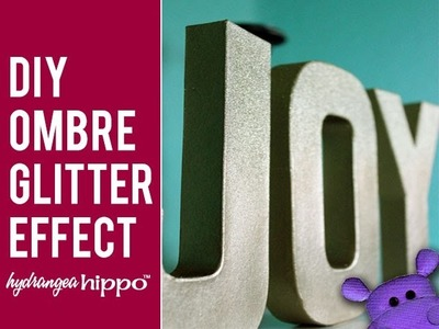 DIY Ombre Letters - JOY with Glitter and Gold for Christmas