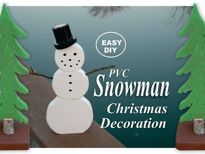 How to make a DIY PVC Snowman Christmas Decoration