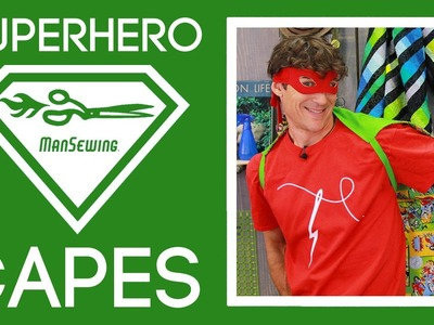 How to Make a Super Hero Cape: Easy Sewing Tutorial with  Rob Appel of Man Sewing