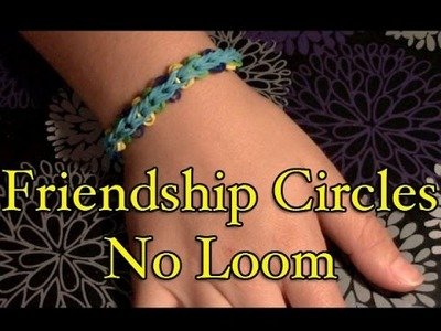 Rainbow Loom: Friendship Circle Bracelet Without the Loom