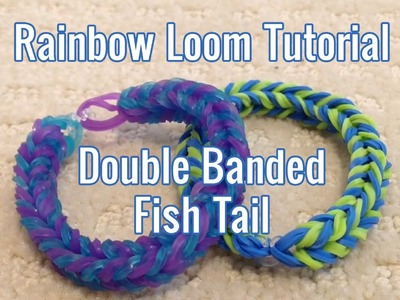 Rainbow Loom Tutorial - Double Banded Fishtail Bracelet - by Bethany G