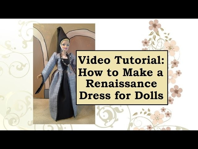 Tutorial for Sewing a Princess Dress for Barbie Dolls