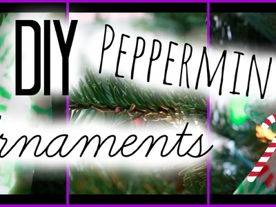 DIY Peppermint Ornaments ❅ #SparklesAndSnowflakes Day 7 ❅