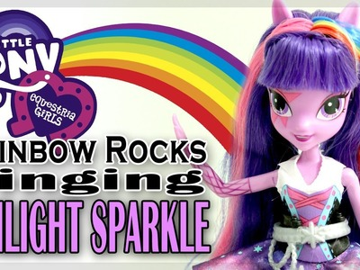 MLP My Little Pony. Equestria Girls : Rainbow Rocks - Singing Twilight Sparkle Review