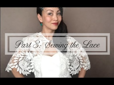 Part 3of3 Sewing the Lace : How to make a Bridal Lace Capelet, Cover-up, or Shawl
