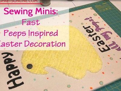 Sewing Mini (Ep 1): Fast, Easy Easter Decoration