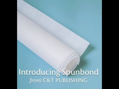 Spunbond™ - Tough, flexible, affordable fabric for sewing and crafting!