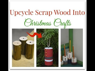 How to Upcycle Wood Into Christmas Gifts and Ornaments - DIY Christmas Gift Ideas - ThriftDiving.com