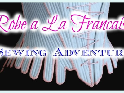 Robe a la Francaise Sewing Adventure ~ Construction of the Stays part 2