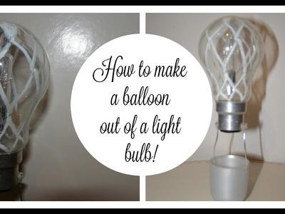 DIY: air balloons out of light bulbs