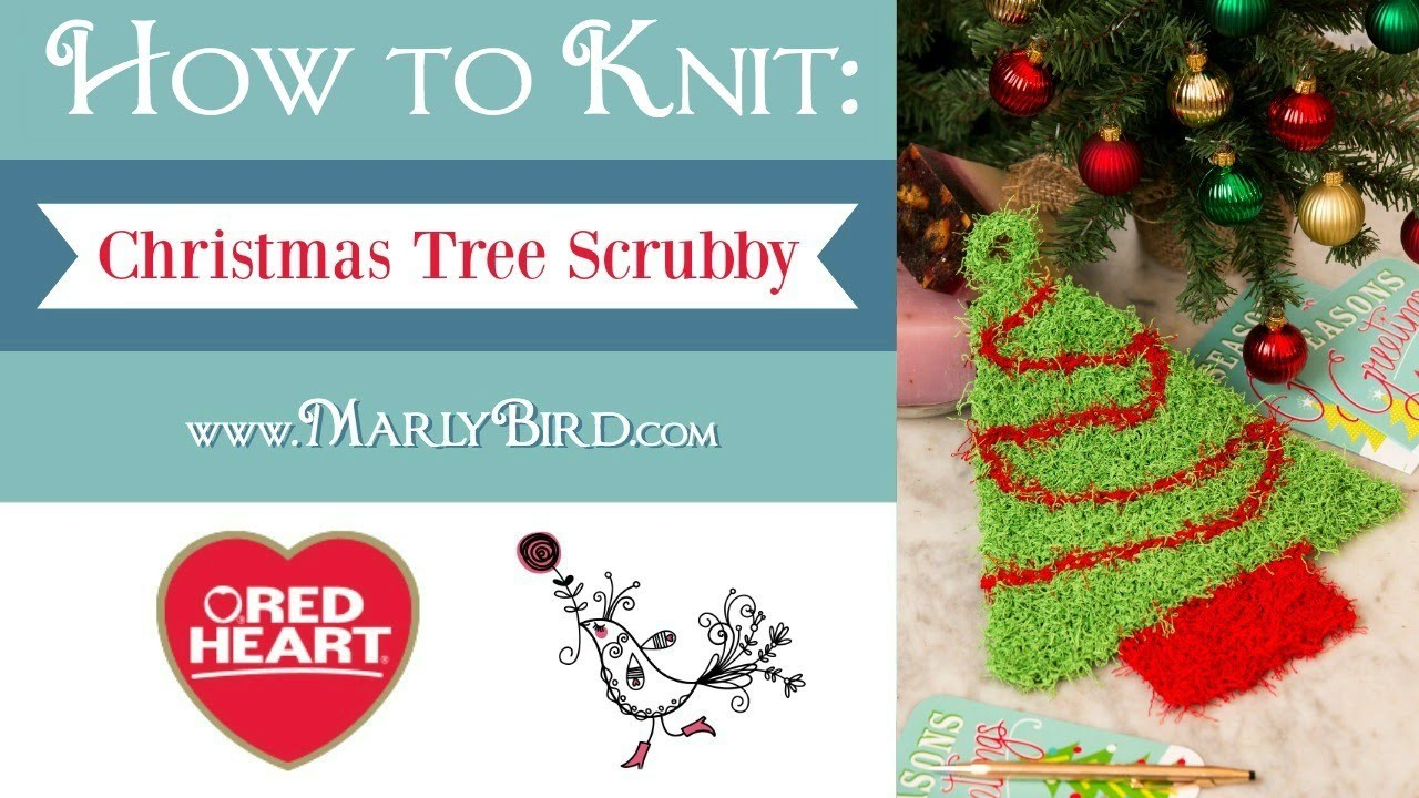 Learn How to Knit the Christmas Tree Scrubby with Marly Bird in Red Heart Scrubby Yarn