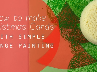 Making Christmas Cards - simple sponge painting craft idea for kids