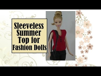 Sewing Tutorial: Make a Sleeveless Top for Fashion Dolls