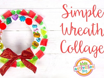 Simple Wreath Collage -- Kids Christmas Craft