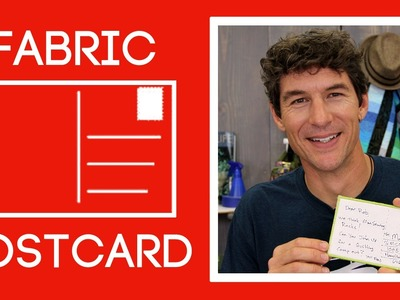 Fabric Postcards: Easy Sewing Tutorial with Rob Appell of Man Sewing