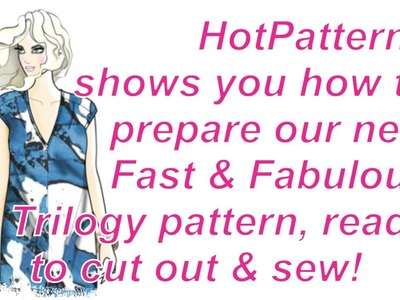 FREE sewing lesson: how to prepare your Trilogy pattern from HotPatterns in this free sewing lesson
