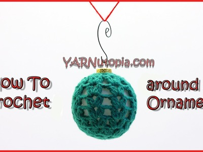 How to Crochet around an Ornament