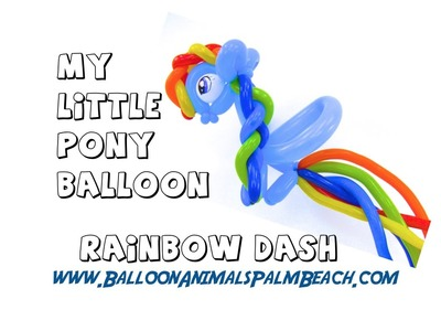 How To Make A My Little Pony Rainbow Dash Balloon - Balloon Animals Palm Beach