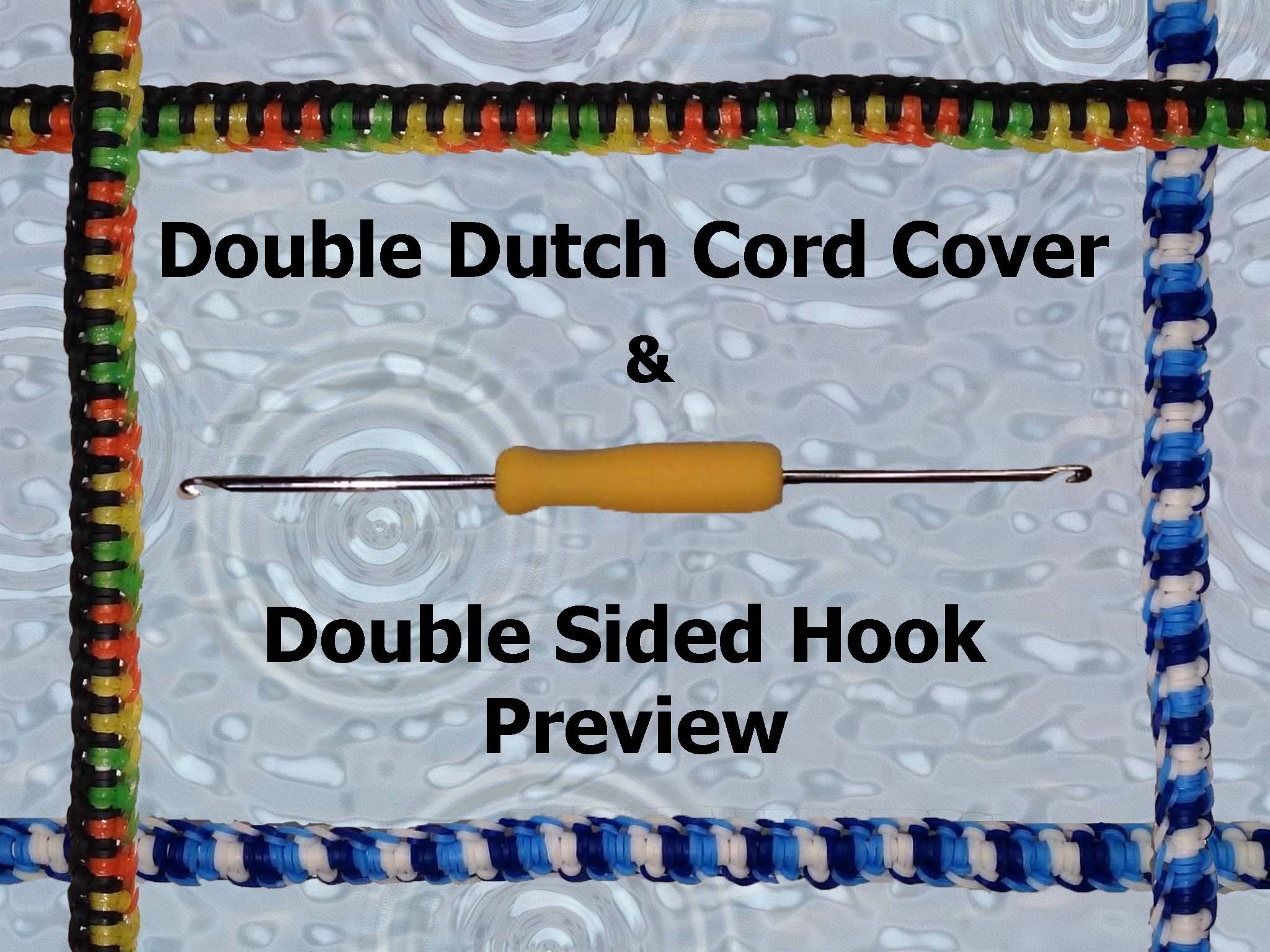 New Double Dutch Cord Cover - Hook Only - Plus Preview of Rainbow Loom Double Sided Metal Hook