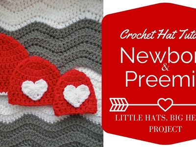 Newborn and Preemie Crochet Hat Tutorial: Little Hats, Big Hearts Project