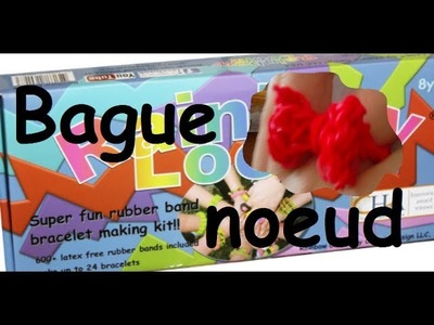 Tuto bague noeud - Rainbow Loom
