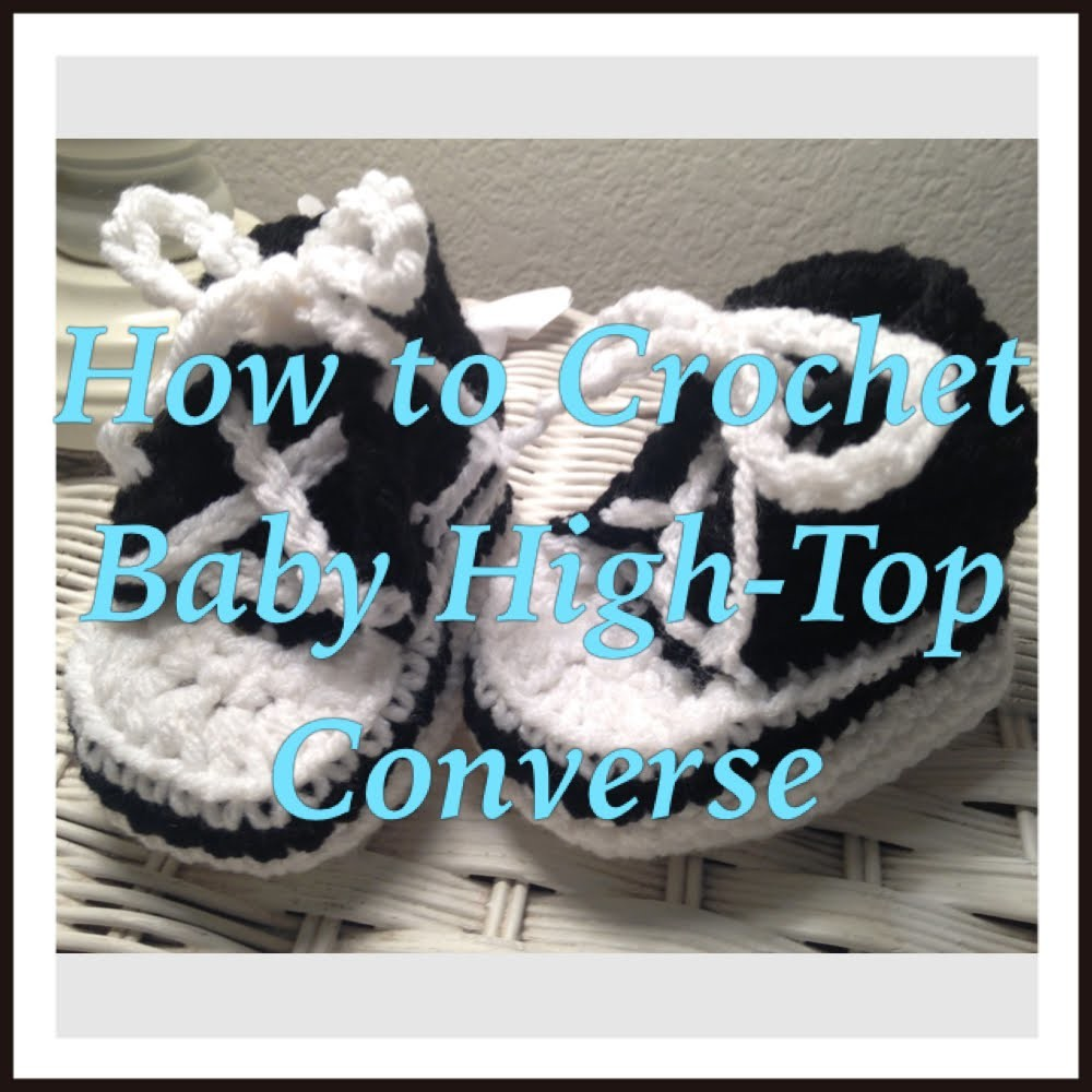 How to Crochet Baby High Top Converse