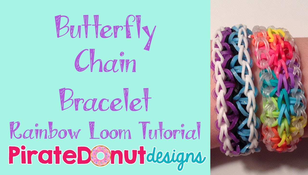 Butterfly Chain Bracelet Rainbow Loom Tutorial