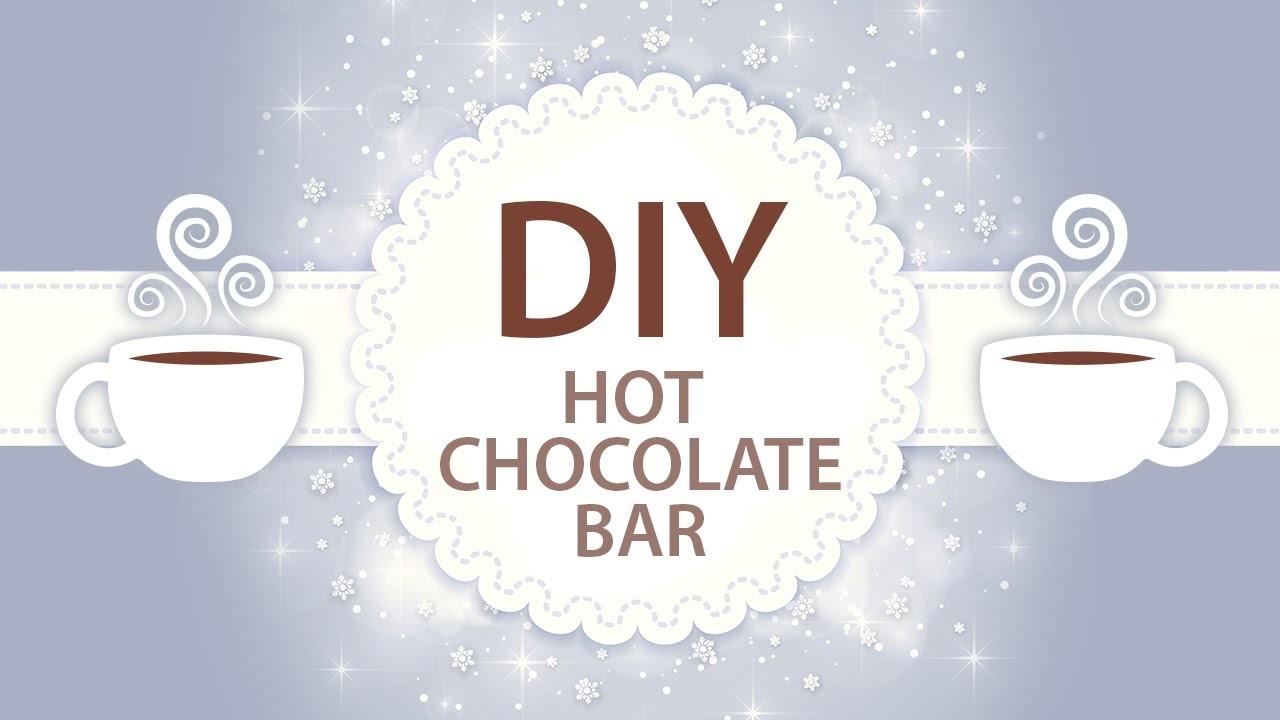 DIY Hot Chocolate Bar & More
